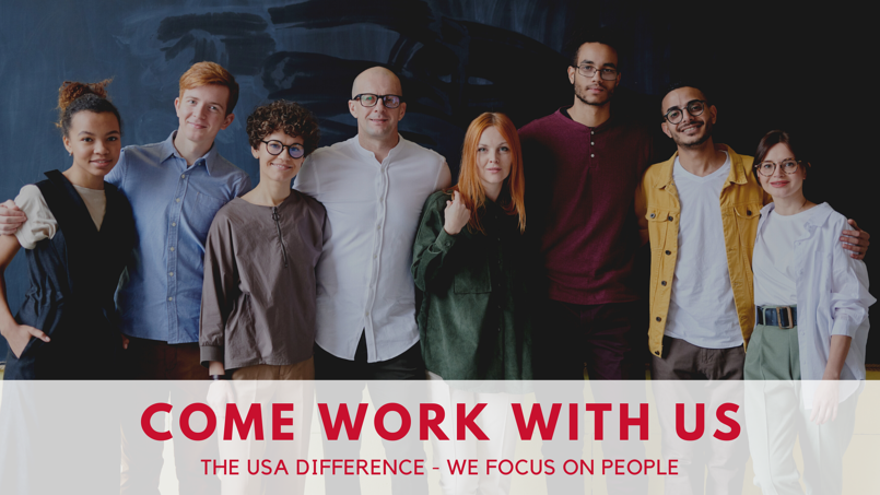 Come Work With Us - The USA Difference - We Focus On People
