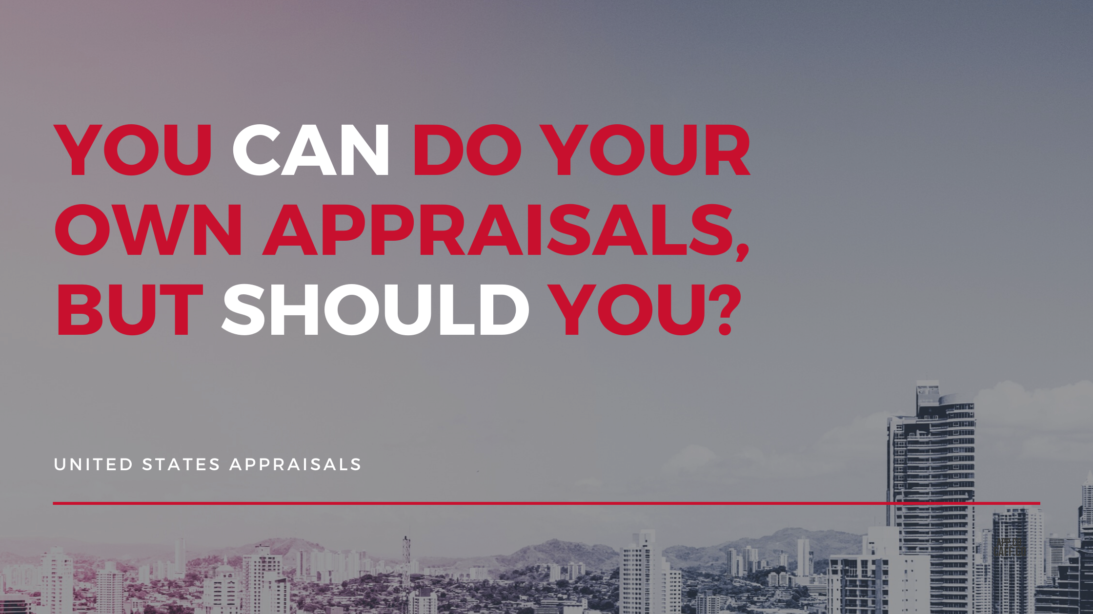 You CAN Do Your Own Appraisals, but SHOULD You_