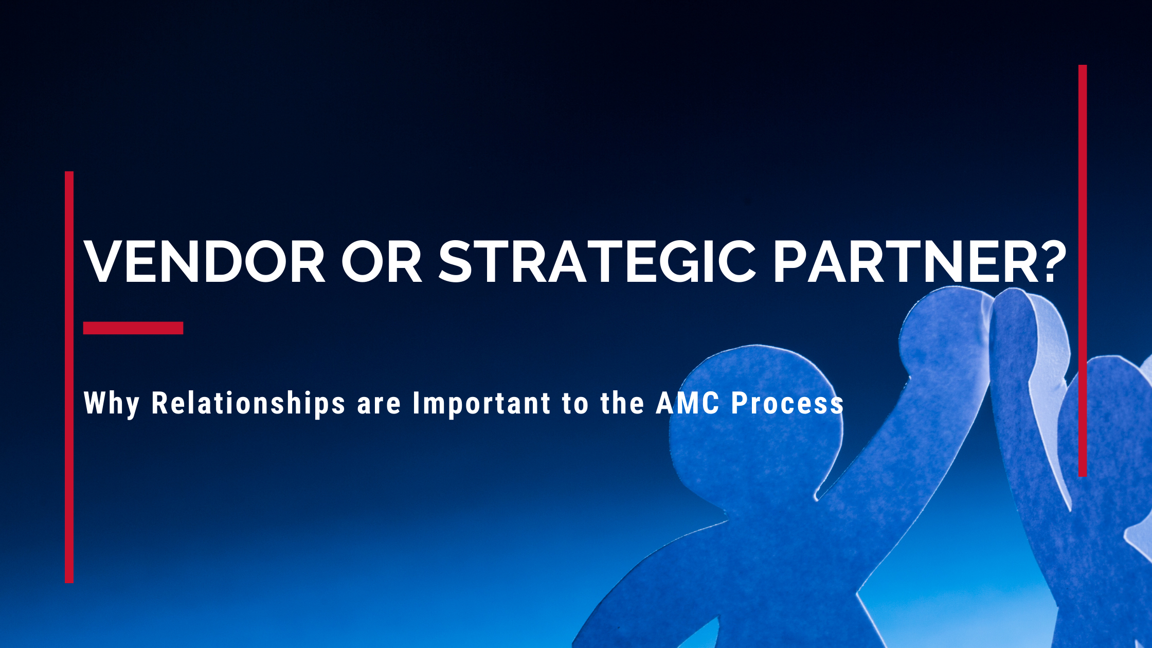 Why Relationships are Important to the AMC Process